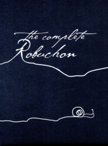 The Complete Robuchon, Hardback