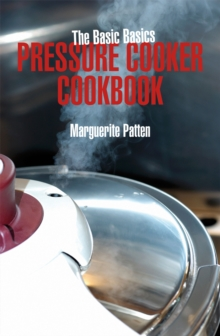 The Basic Basics Pressure Cooker Cookbook, Paperback
