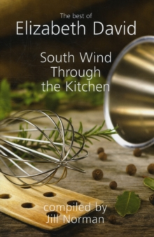 South Wind Through the Kitchen : The Best of Elizabeth David, Hardback Book