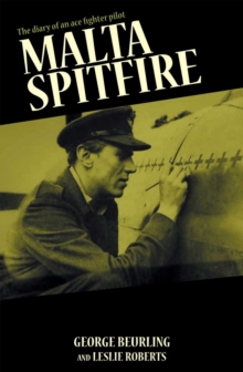 Malta Spitfire : The Diary of an Ace Fighter Pilot, Paperback