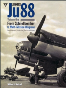 Junkers Ju88 : From Schnellbomber to Multi-mission Warplane Volume 1, Hardback