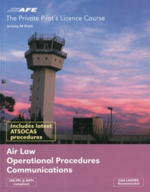 The Private Pilot Licence Course : Air Law, Operational Procedures and Communications Vol. 2, Paperback Book