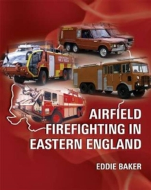 Airfield Firefighting in Eastern England, Paperback