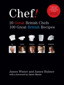 Chef! 20 Great British Chefs, 100 Great British Recipes : 20 Great British Chefs 100 Great British Recipes, Paperback