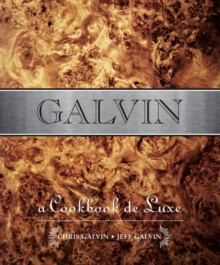 Galvin: A Cookbook Deluxe Cookbook, Hardback