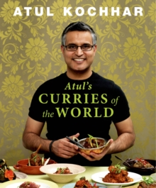 Atul's Curries Of The World, Hardback