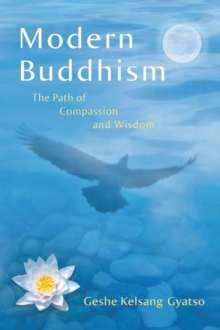 Modern Buddhism : The Path of Compassion and Wisdom, Hardback Book