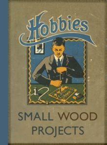 Hobbies Small Wood Projects, Hardback