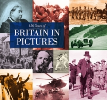 150 Years of Britain in Pictures, Hardback Book