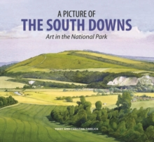 A Picture of the South Downs : Art in the National Park, Hardback