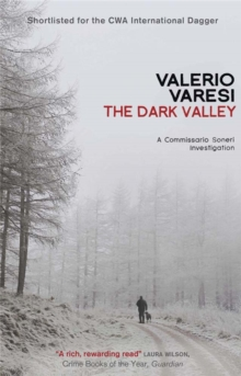 The Dark Valley : A Commissario Soneri Investigation, Paperback Book