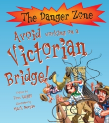 Avoid Working on a Victorian Bridge!, Paperback