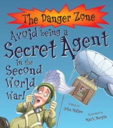 Avoid Being a Secret Agent in the Second World War!, Paperback