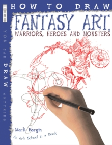 How to Draw Fantasy Art : Warriors, Heroes and Monsters, Paperback