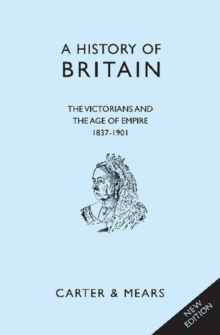 A History of Britain : Victorians and the Age of Empire, 1837-1901 Bk. 6, Hardback