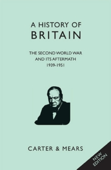 A History of Britain : Second World War and Its Aftermath 1939 - 1951 Bk. 8, Hardback