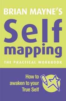 Self Mapping : How to Awaken to Your True Self, Paperback