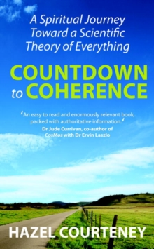 Countdown to Coherence : A Spiritual Journey Toward a Scientific Theory of Everything, Paperback Book