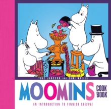 Moomins Cookbook : an Introduction to Finnish Cuisine, Hardback