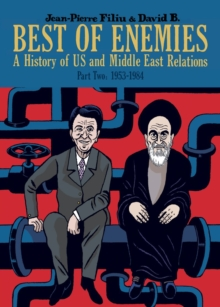 Best of Enemies : A History of US and Middle East Relations 1953-1984, Hardback