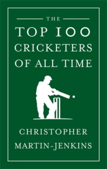 The Top 100 Cricketers of All Time, Hardback