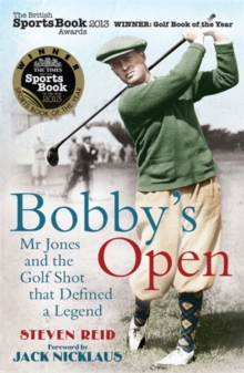 Bobby's Open : Mr. Jones and the Golf Shot That Defined a Legend, Paperback Book