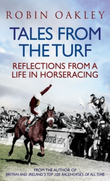 Tales from the Turf : Reflections from a Life in Horseracing, Paperback Book