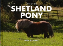Spirit of the Shetland Pony, Hardback