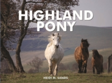 Spirit of the Highland Pony, Hardback Book