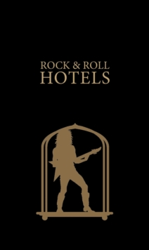 Rock 'n' Roll Hotels of the World, Hardback