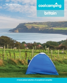 Cool Camping Britain : A Hand-Picked Selection of Campsites and Camping Experiences in Britain, Paperback Book