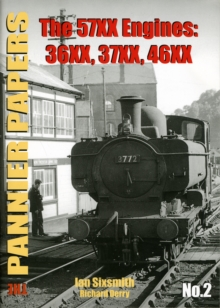 The Pannier Papers : 57XX Engines: 36XX, 37XX, 46XX No. 2, Paperback Book