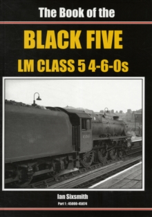 The Book of the Black Fives LM Class 5 4-6-0s : 45000-45074, Hardback