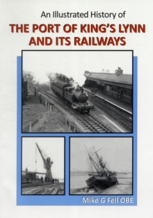 Illustrated History of the Port of King's Lynn and Its Railways, Paperback