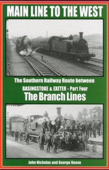 Main Line to the West : The Southern Railway Route Between Basingstoke and Exeter Branch Lines Part 4, Hardback