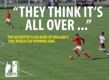 They Think it's All Over : The Classic Flick Book of England's 1966 World Cup Winning Goal, Paperback