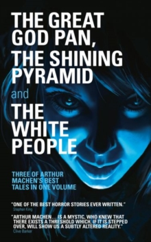 The Great God Pan, The Shining Pyramid and The White People, Paperback