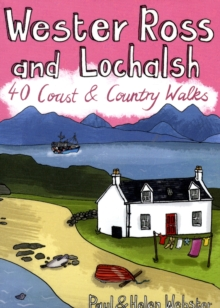 Wester Ross and Lochalsh : 40 Coast and Country Walks, Paperback Book