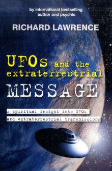 UFOs and the Extraterrestrial Message : A Spiritual Insight into UFOs & Cosmic Transmissions, Paperback