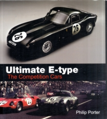 Ultimate E-type - The Competition Cars, Hardback