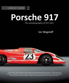 Porsche 917 : The Autobiography of 917-023, Hardback