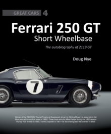 Ferrari 250 GT Short Wheelbase : The Autobiography of 2119 GT, Hardback