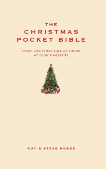 The Christmas Pocket Bible : Every Christmas Rule of Thumb at Your Fingertips, Hardback