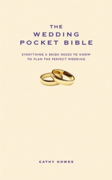 The Wedding Pocket Bible : Everything a Bride Needs to Know to Plan the Perfect Wedding, Hardback