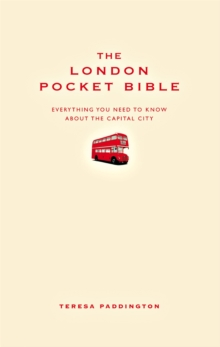 The London Pocket Bible : Everything You Need to Know About London, Hardback