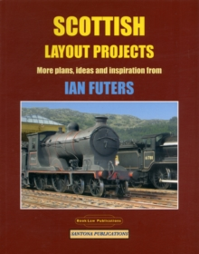 Scottish Layout Projects : More Plans, Ideas and Inspiration from Ian Futers, Paperback