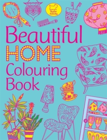 Beautiful Home Colouring Book, Paperback Book