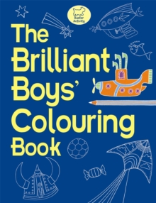 The Brilliant Boys' Colouring Book, Paperback