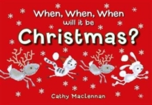 When, When, When Will it be Christmas?, Hardback