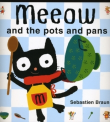 Meeow and the Pots and Pans, Paperback
